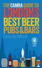 The Camra Guide to London's Best Beer, Pubs & Bars:  A Hands-On Guide for the Inquiring Beer Drinker