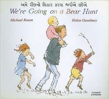 Rosen, M: We're Going on a Bear Hunt in Gujarati and English