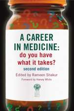 A Career in Medicine:  Do You Have What It Takes?