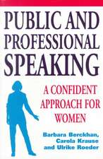 Public and Professional Speaking: A Confident Approach for Women