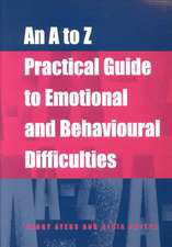 A to Z Practical Guide to Emotional and Behavioural Difficulties