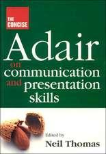 Adair on Communication and Presentation Skills