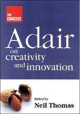 The Concise Adair on Creativity and Innovation