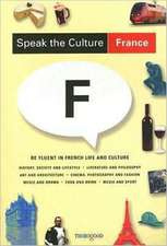 Speak the Culture:  Be Fluent in French Life and Culture