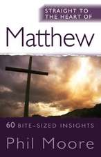 Straight to the Heart of Matthew: 60 Bite-Sized Insights