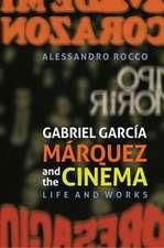 Gabriel García Márquez and the Cinema – Life and Works