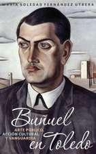 Buñuel en Toledo – arte público, acción cultural y vanguardia
