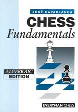 Chess Fundamentals (Algebraic):  Classical & Indian