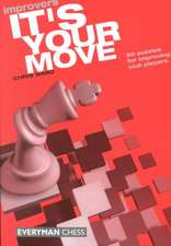 It's Your Move Improvers:  My Life & Games