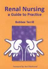 Renal Nursing:  A Guide to Practice