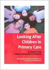 Looking After Children in Primary Care:  A Companion to the Children's National Service Framework
