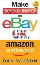Make Serious Money on eBay, Amazon and Beyond