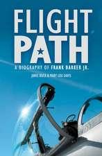 Flight Path:  A Biography of Frank Barker JR.