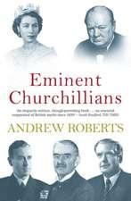Roberts, A: Eminent Churchillians