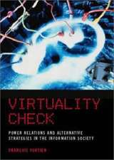 Virtuality Check:  Power Relations and Alternative Strategies in the Information Society