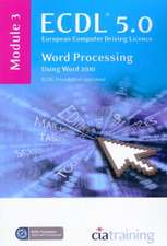 ECDL Syllabus 5.0 Module 3 Word Processing Using Word 2010