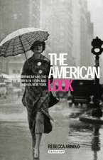 The American Look: Fashion, Sportswear and the Image of Women in 1930s and 1940s New York