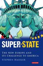 Super-State: The New Europe and its Challenge to America