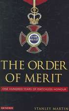 The Order of Merit: One Hundred Years of Matchless Honour