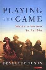 Playing the Game: Western Women in Arabia
