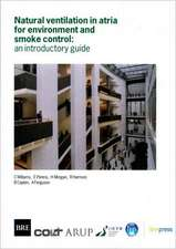 Natural Ventilation in Atria for Environmental and Smoke Control:  An Introductory Guide (Br 375)
