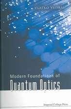 Modern Foundations of Quantum Optics