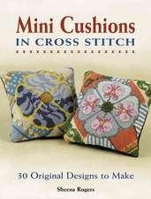 Mini Cushions in Cross Stitch:  30 Original Designs to Make