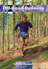 Off-Road Running:  A Technical Manual