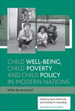 Child Well-Being, Child Poverty and Child Policy in Modern Nations: What Do We Know? Revised Second Edition