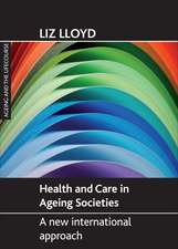 Health and Care in Ageing Societies: A New International Approach