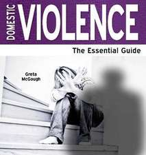 Domestic Violence - The Essential Guide
