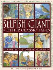 The Selfish Giant & Other Classic Tales