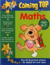 Coming Top Maths Ages 6-7:  Get a Head Start on Classroom Skills - With Stickers!