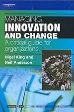 Managing Innovation and Change: A Critical Guide for Organizations