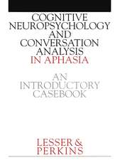 Cognitive Neuropsychology and and Conversion Analysis in Aphasia – An Introductory Casebook