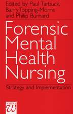 Forensic Mental Health Nursing: Strategy and Implementation