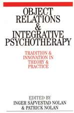 Object Relations and Integrative Psychotherapy: Tradition and Innovation in Theory and Practice