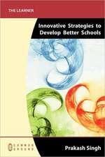 Innovative Strategies to Develop Better Schools