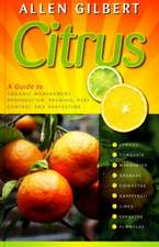 Citrus: A Guide to Organic Management, Propagation, Pruning, Pest Control & Harvesting