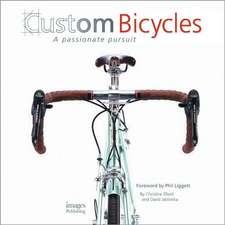 Elliott, C: Custom Bicycles