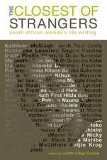 The Closest of Strangers:  South African Womens Life Writing