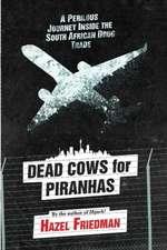 Dead Cows for Piranhas