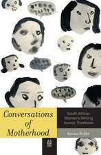 Conversations of Motherhood:  South African Women's Writing Across Traditions