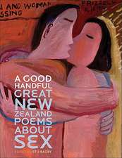A Good Handful:  Great New Zealand Poems about Sex