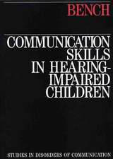 Communication Skills in Hearing–Impaired Children
