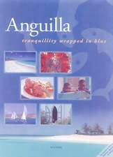 Anguilla: Tranquillity Wrapped in Blue