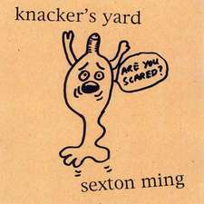 Knacker's Yard: A Book of Appalling Drawings by Sexton Ming