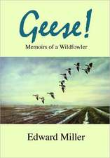 Geese!:  Memoirs of a Wildfowler