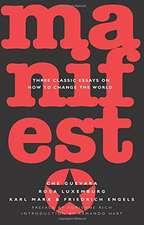 Manifesto: Three Classic Essays on How to Change the World