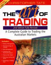 The Art of Trading: A Complete Guide to Trading the Australian Markets